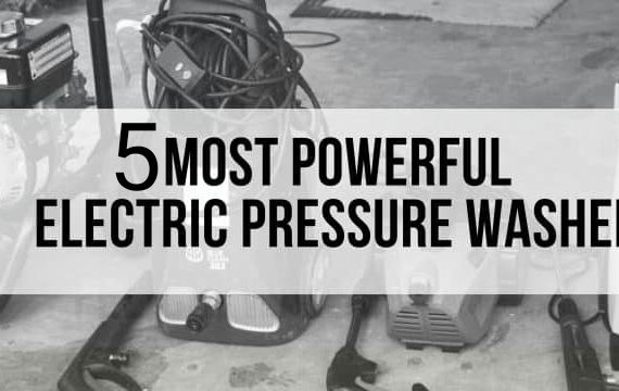 5 Most Powerful Electric Pressure Washer & Buying Guide