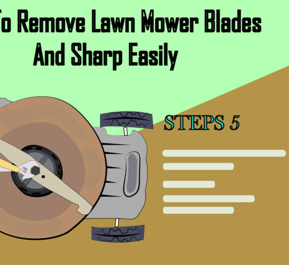 How To Remove Lawn Mower Blades And Sharp Easily