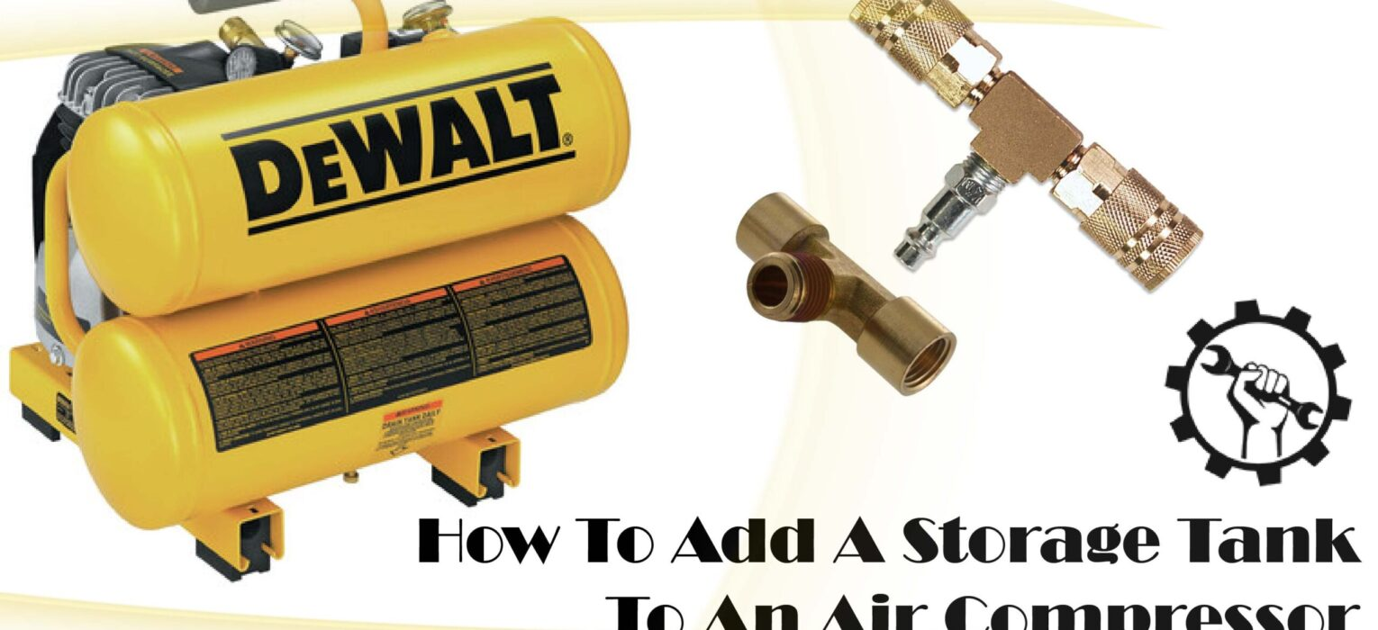How To Add A Storage Tank To An Air Compressor