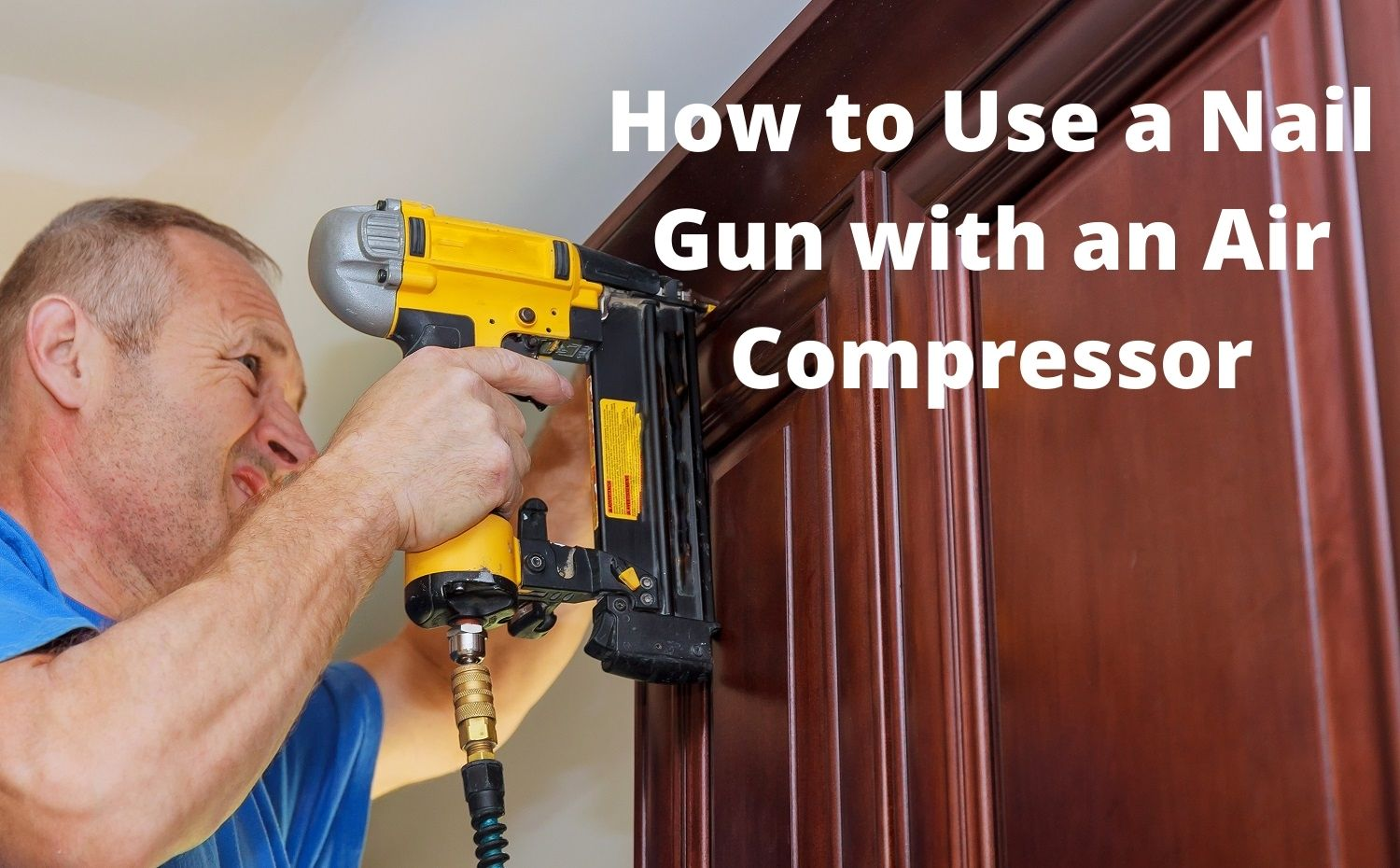 How to Use a Nail Gun with an Air Compressor