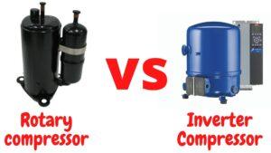 Rotary compressor VS Inverter Compressor