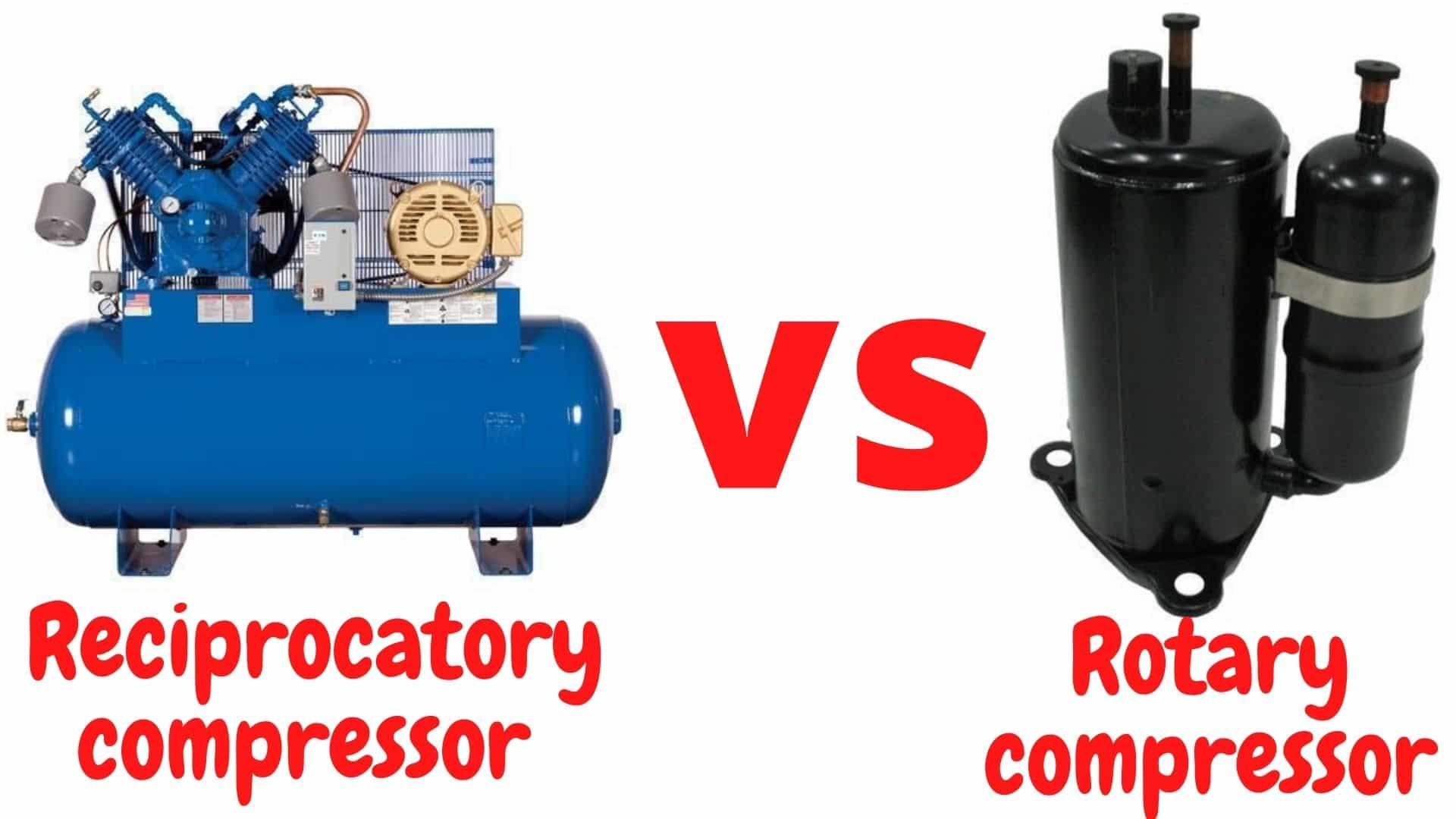 Reciprocatory compressor vs rotary compressor