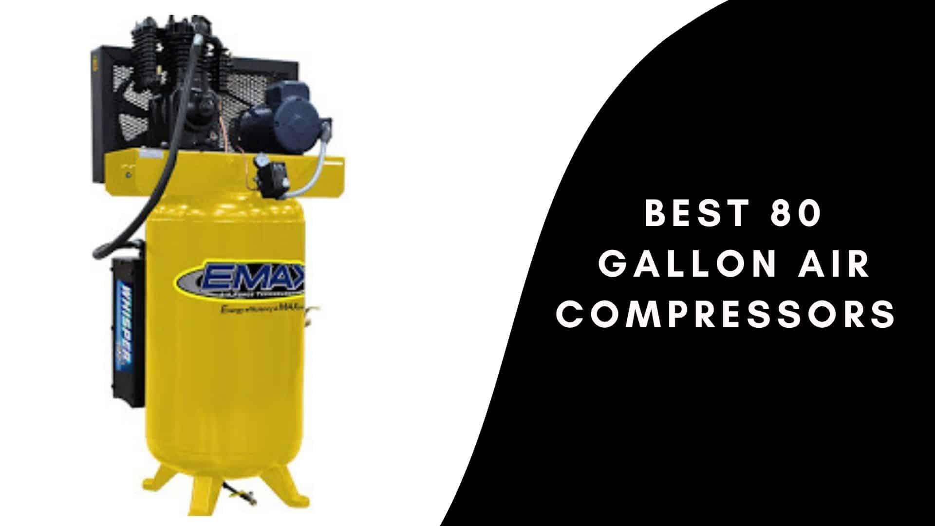 Best 80 Gallon Air Compressors