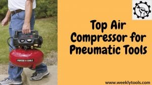 Top Air Compressor for Pneumatic Tools