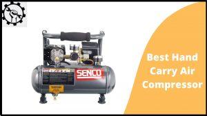 Best Hand Carry Air Compressor